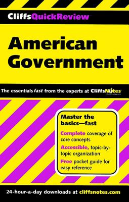 CliffsQuickReview American Government - Soifer, Paul, and Hoffman, Abraham, and Voss, D. Stephen