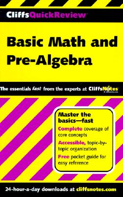 Cliffsquickreview Basic Math and Pre-Algebra - Cliffs Notes (Creator), and Bobrow, Jerry, Ph.D.