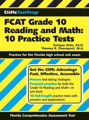 Cliffstestprep Fcat Grade 10 Reading and Math: 10 Practice Tests - Davenport, Thomas R, and Ortiz, Enrique, Ed