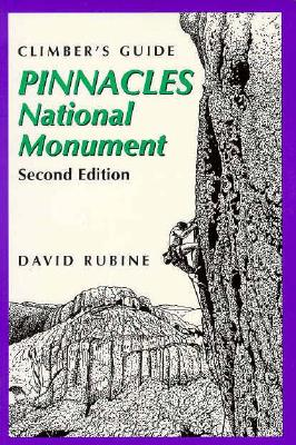 Climber's Guide to Pinnacles National Monument, 2nd - Rubine, David