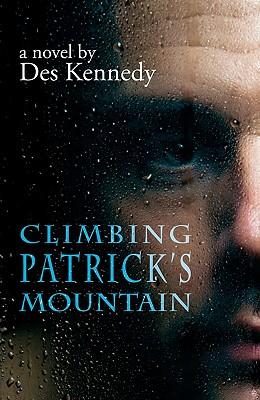Climbing Patrick's Mountain - Kennedy, Des