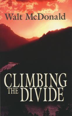 Climbing the Divide - McDonald, Walt
