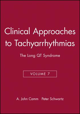Clinical Approaches to Tachyarrhythmias, the Long Qt Syndrome - Schwartz, Peter J (Editor), and Camm, A John (Editor)
