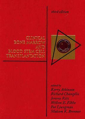 Clinical Bone Marrow and Blood Stem Cell Transplantation - Atkinson, Kerry (Editor)