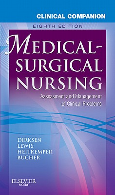 Clinical Companion to Medical-Surgical Nursing: Assessment and Management of Clinical Problems - Lewis, Sharon L, RN, PhD, Faan, and Bucher, Linda, RN, PhD, CNE, and Heitkemper, Margaret M, RN, PhD, Faan