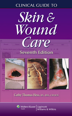 Clinical Guide to Skin & Wound Care - Hess, Cathy Thomas, RN, Bsn