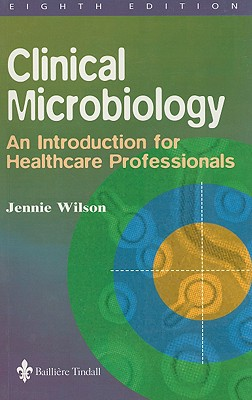 Clinical Microbiology: An Introduction for Healthcare Professionals - Wilson, Jennie, RGN