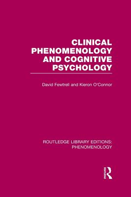 Clinical Phenomenology and Cognitive Psychology - Fewtrell, David