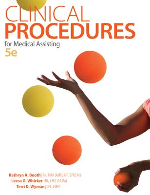 Clinical Procedures for Medical Assisting - Booth, Kathryn A, RN, MS