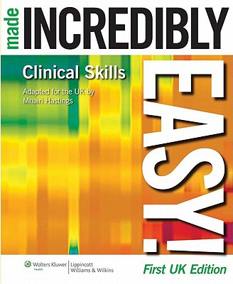 Clinical Skills Made Incredibly Easy! - Hastings, Mhairi
