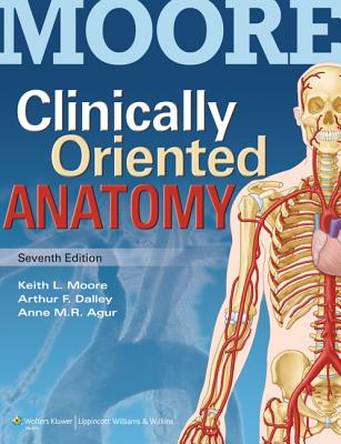 Clinically Oriented Anatomy with Access Code - Moore, Keith L, Dr., Msc, PhD, Fiac, Frsm, and Agur, Anne M R, SC, and Dalley, Arthur F, PhD