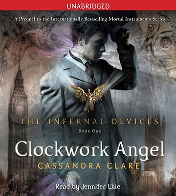 Clockwork Angel - Clare, Cassandra, and Ehle, Jennifer (Read by)