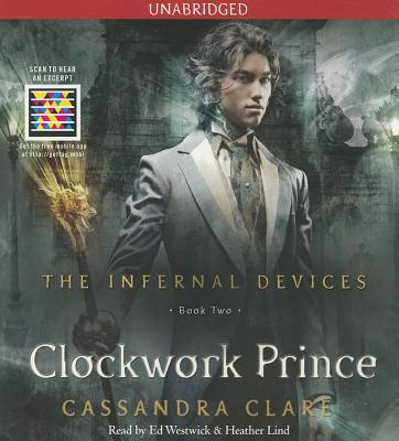Clockwork Prince - Clare, Cassandra, and Westwick, Ed (Read by), and Lind, Heather (Read by)