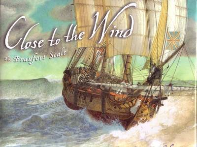 Close to the Wind: The Beaufort Scale - Malone, Peter