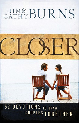 Closer: 52 Devotions to Draw Couples Together - Burns, Jim, and Burns, Cathy