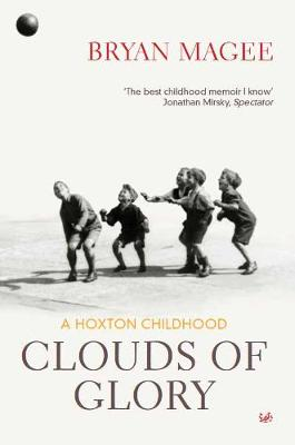 Clouds of Glory: A Hoxton Childhood - Magee, Bryan