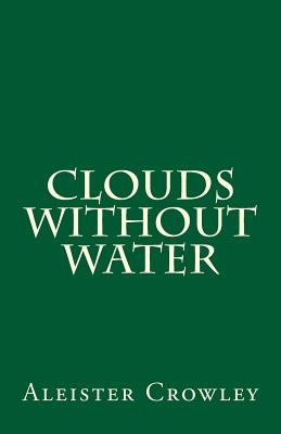 Clouds Without Water - Crowley, Aleister