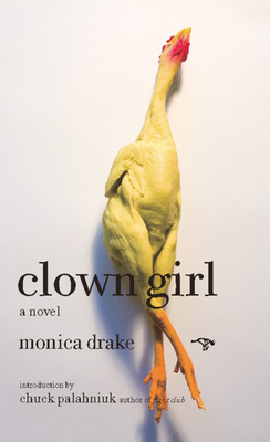 Clown Girl - Drake, Monica, and Palahniuk, Chuck (Introduction by)