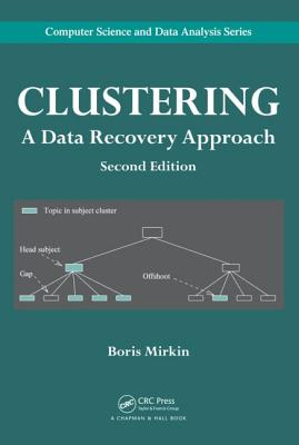 Clustering: A Data Recovery Approach, Second Edition - Mirkin, Boris