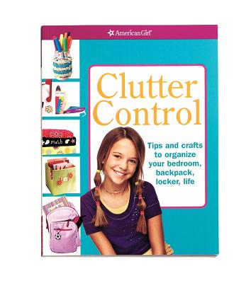 Clutter Control: Tips and Crafts to Organize Your Bedroom, Backpack, Locker, Life - David, Chris (Designer), and Falligant, Erin (Editor)