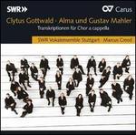 Clytus Gottwald, Alma Mahler, Gustav Mahler: Transcriptionen für Chor a cappella
