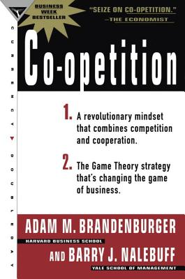 Co-Opetition - Brandenburger, Adam M, and Nalebuff, Barry J