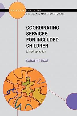 Co-Ordinating Services for Included Children - Roaf, Caroline