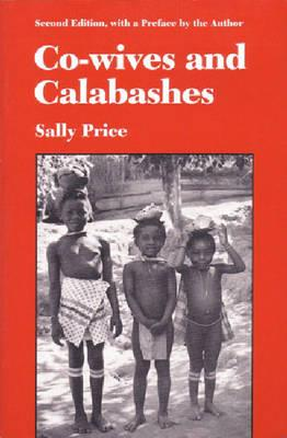Co-Wives and Calabashes - Price, Sally, Professor (Preface by)