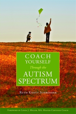 Coach Yourself Through the Autism Spectrum - Schroeder, Ruth Knott