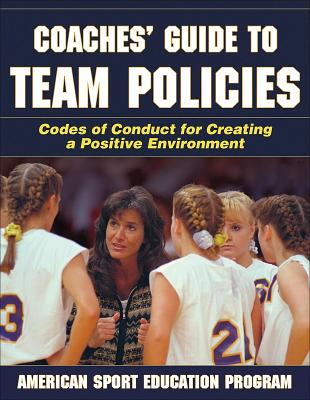 Coaches' Guide to Team Policies - American Sport Education Program
