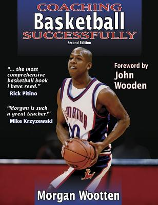 Coaching Basketball Successfully 2nd Edition - Wootten, Morgan