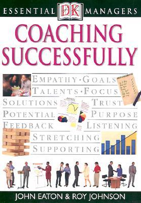 Coaching Successfully - Johnson, Roy, and Eaton, John