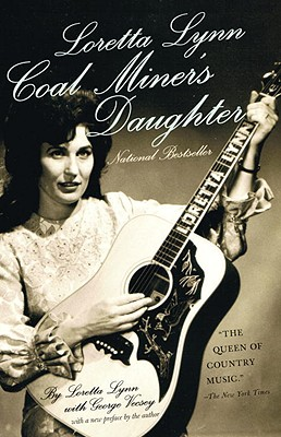 Coal Miner's Daughter - Lynn, Loretta, and Vecsey, George