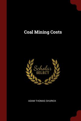 Coal Mining Costs - Shurick, Adam Thomas