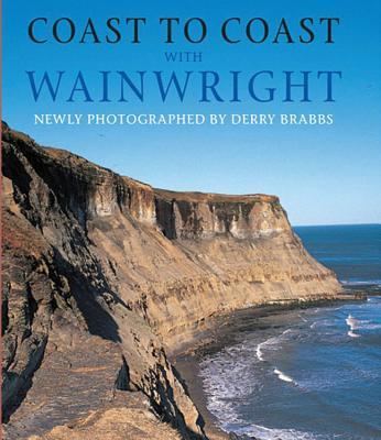Coast to Coast with Wainwright - Wainwright, Alfred, and Brabbs, Derry (Photographer)