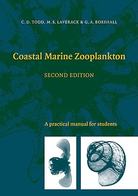 Coastal Marine Zooplankton: A Practical Manual for Students - Todd, Christopher D, and Laverack, M S