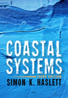Coastal Systems: Third Edition - Haslett, Simon K