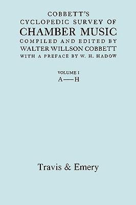 Cobbett's Cyclopedic Survey of Chamber Music. Vol.1 (A-H). (Facsimile of First Edition). - Cobbett, Walter Willson