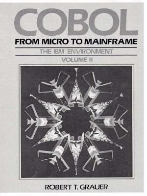 COBOL: From Micro to Mainframe - Grauer, Robert T