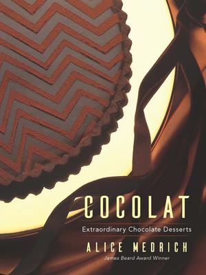 Cocolat: Extraordinary Chocolate Desserts - Medrich, Alice