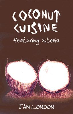 Coconut Cuisine: Featuring Stevia - London, Jan