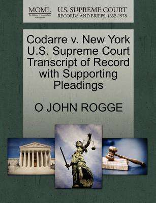 Codarre V. New York U.S. Supreme Court Transcript of Record with Supporting Pleadings - Rogge, O John