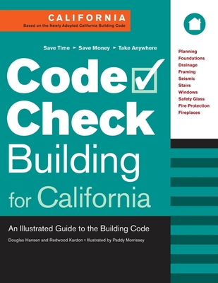 Code Check Building for California: An Illustrated Guide to the Building Code - Kardon, Redwood