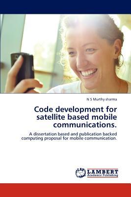 Code Development for Satellite Based Mobile Communications. - S, N