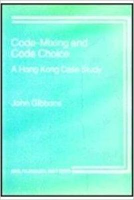 Code-Mixing and Code Choice - Gibbons, John