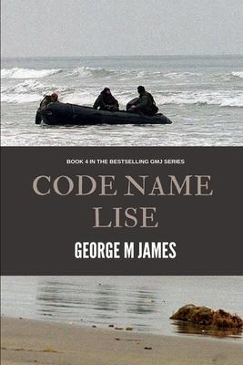 Code Name Lise - James, George M