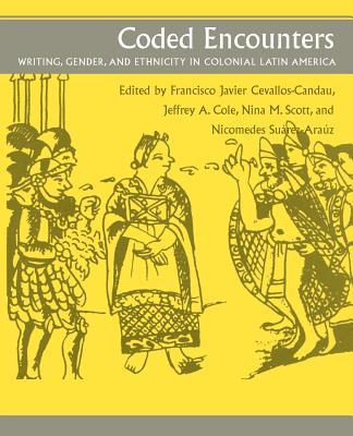 Coded Encounters - Devallos-Candau, Francisco Javier, and Cevallos, Francisco Javier, and Cole, Jeffrey A (Editor)