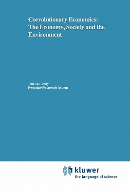 Coevolutionary Economics: The Economy, Society and the Environment - Gowdy, John M.