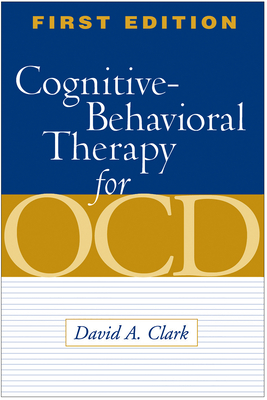Cognitive-Behavioral Therapy for OCD - Clark, David A, PhD