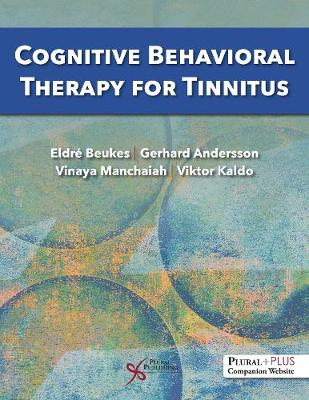 Cognitive Behavioral Therapy for Tinnitus - Beukes, Eldre W., and Andersson, Gerhard, and Manchaiah, Vinaya
